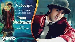 Yoon Shabnami Best Audio Song - Saawariya   - YouTube