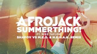Afrojack ft. Mike Taylor - SummerThing! (Shapov vs M.E.G. & N.E.R.A.K. Remix)
