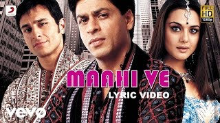 Maahi Ve Lyric Video - Kal Ho Naa Ho|Shah Rukh Khan|Saif