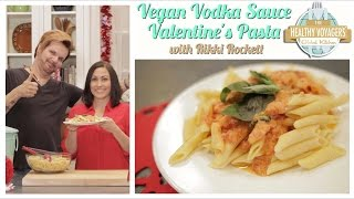 Vegan Vodka Sauce Valentine's Pasta with Rikki Rockett