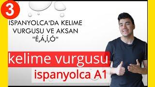 * İSPANYOLCA Dersi 3 -Kelime Vurgusu ve Aksan - A1