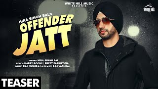Offender Jatt (Teaser) | Hira Singh Bal | Rel. On 28 November | White Hill Music