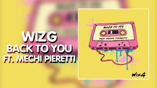 Dance & EDM ● WizG   Back To You (feat. Mechi Pieretti)