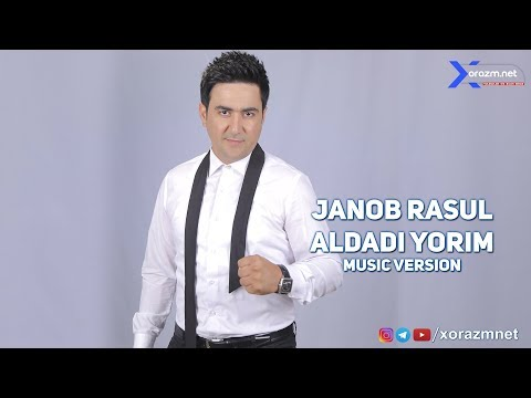 Janob Rasul - Aldadi yorim   Жаноб Расул - Алдади ёрим (music version)