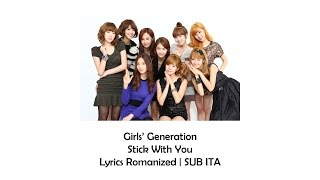 Girls' Generation - Stick With You [Lyrics Romanized | SUB ITA]