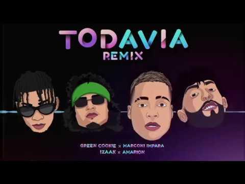 Green Cookie - Todavia ( Remix ) Ft Marconi Impara , Izaak , Amarion