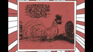 Andrew Jackson Jihad-Daddy Didn't Love me
