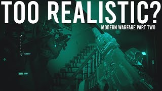 Is this too realistic? - Modern Warfare Part Two