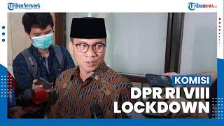 Yandri Susanto Ungkapkan Komisi VIII DPR RI Lockdown