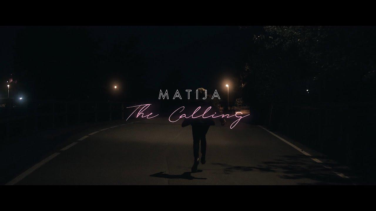 Matija – The Calling