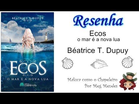 RESENHA | Ecos (O mar é a nova lua) - Béatrice T. Dupuy