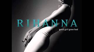 Rihanna - Good Girl Gone Bad (Audio)
