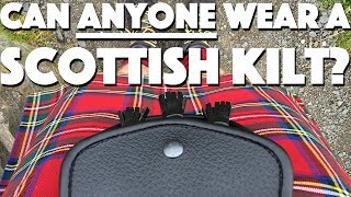 Can anyone wear a Scottish Kilt?