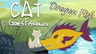 How To Catch A Dragon Fish - Cat Goes Fishing: April 2018 Update