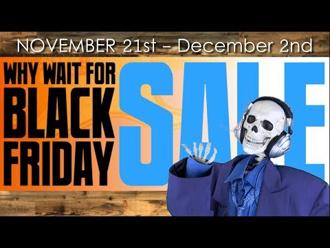 Why Wait for Black Friday Sale November 21st  - Dec 2nd - The Arts Music Store