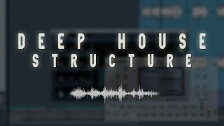 Tutorial | How To Structure A Deep House Track
