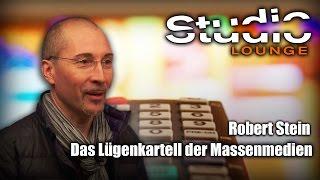 Das Lügenkartell der Massenmedien – Robert Stein