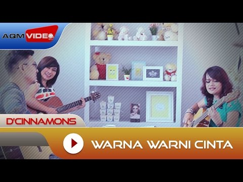 D'Cinnamons - Warna Warni Cinta | Official Video