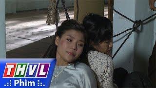 THVL | Phận làm dâu - Tập cuối[1]: Thảo bảo vệ Phụng khiến cô vô cùng cảm động và hối hận