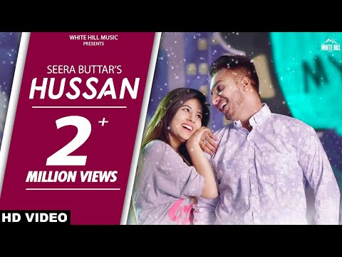 Hussan (Full Song) Seera Buttar | Upma Sharma | New Punjabi Love Song 2018 | White Hill Music