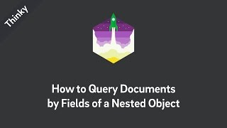 Thinky — How to Query Documents by Fields of a Nested Object