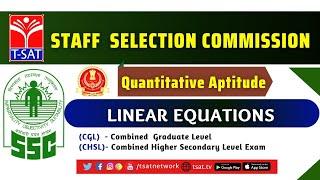 T-SAT || SSC ( CGL/CHSL ) || QUANTITATIVE APTITUDE - LINEAR EQUATIONS || 26-02-2021