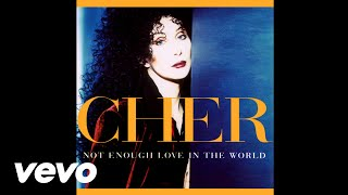 Cher - Not Enough Love In The World (Audio)