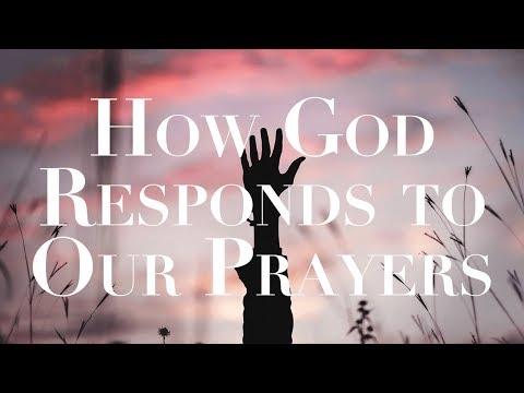 How God Responds to Our Prayers
