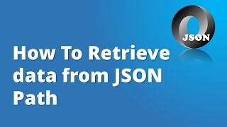 JSON Tutorial Part-4   How To Retrieve Data from JSON using JSON Path   JSON Path Expressions