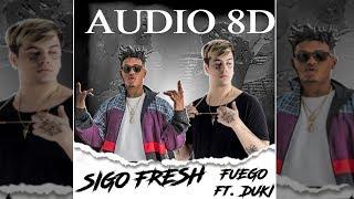 Fuego, Duki - Sigo Fresh (AUDIO 8D)