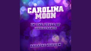 Carolina Moon (In the Style of Connie Francis) (Karaoke Version)