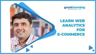 Learn Web Analytics and Its Application in E-Commerce | Analytics in E-Commerce | Great Learning