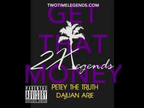 Get That Money by (2XL) Petey the Truth & Dajuan Arie (Prod. RicandThadeus)