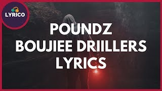Poundz - Boujiee Driillers (Lyrics) 🎵 Lyrico TV