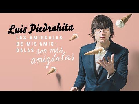 Luis Piedrahita · Las amígdalas de mis amígdalas son mis amígdalas