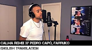 Calma  By Pedro Capó, Farruko English Translation