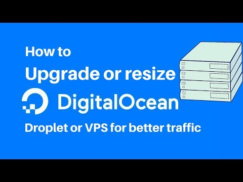 How to upgrade or resize your Digital Ocean Droplet or VPS for better traffic.