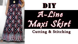 DIY A Line Skirt Cutting & Stitching |  Very Easy A Line Maxi Skirt Pattern
