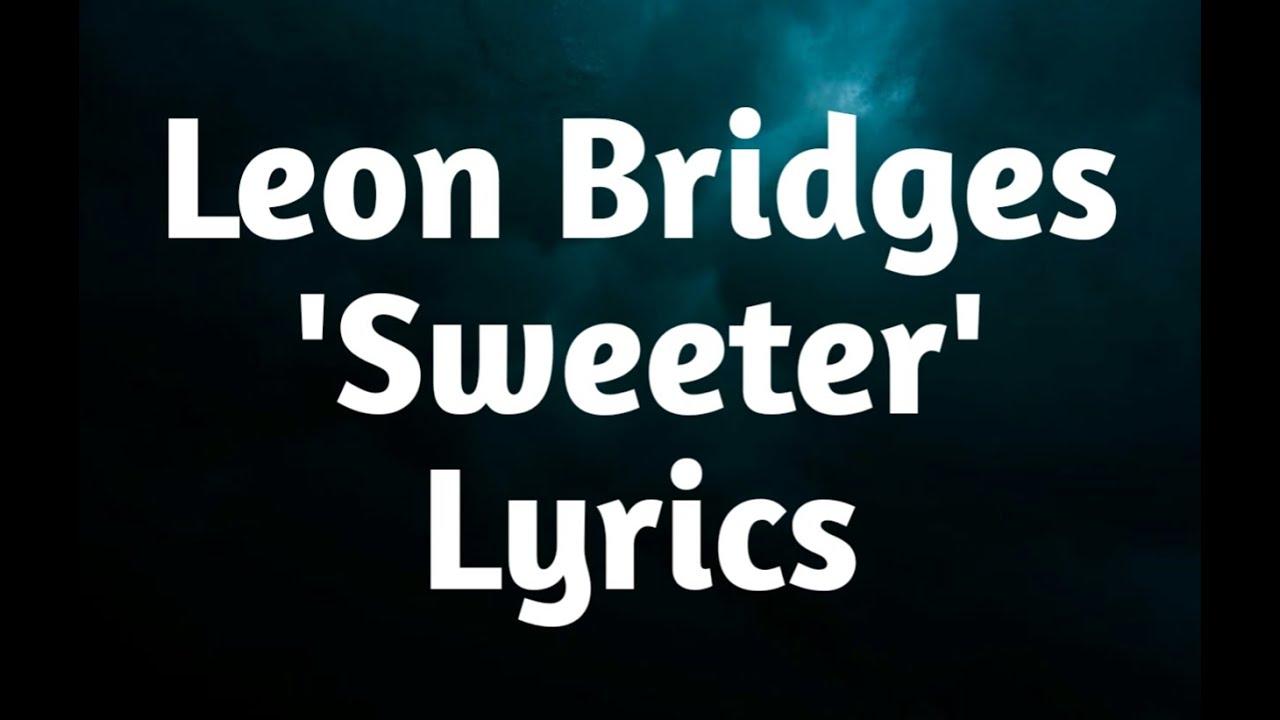 Leon Bridges - Sweeter ft.Terrace Martin (Lyrics)