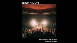 ON OUR PLAYLIST: Jeremy Loops See I Wrote It For You Sean PM Remix