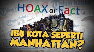 Hoax or Fact: Ibu Kota Baru akan Dibangun dengan Konsep Seperti Manhattan, New York?
