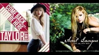 Wish You Were Here, So Come Back... Be Here (Taylor Swift and Avril Lavigne Mashup)
