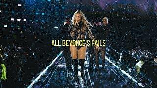 All Beyoncé's Fails