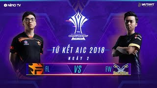 TEAM FLASH vs FLASH WOLVES - TỨ KẾT AIC 2018