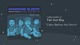 "Sparrow Sleeps - Fall Out Boy ""Calm Before the Storm"" Lullaby"