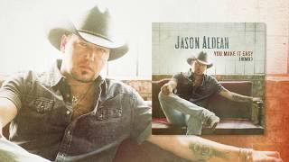 """Jason Aldean   """"You Make It Easy"""" (Remix)"""
