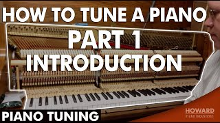 Piano Tuning - How to Tune A Piano Part 1 - Introduction
