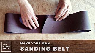 Make Your Own Sanding Belt