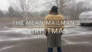 The Mean Mailman's Christmas!