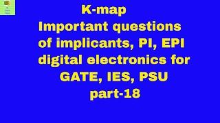 K-map Important questions of implicants, PI, EPI digital electronics for GATE, IES, PSU part-18